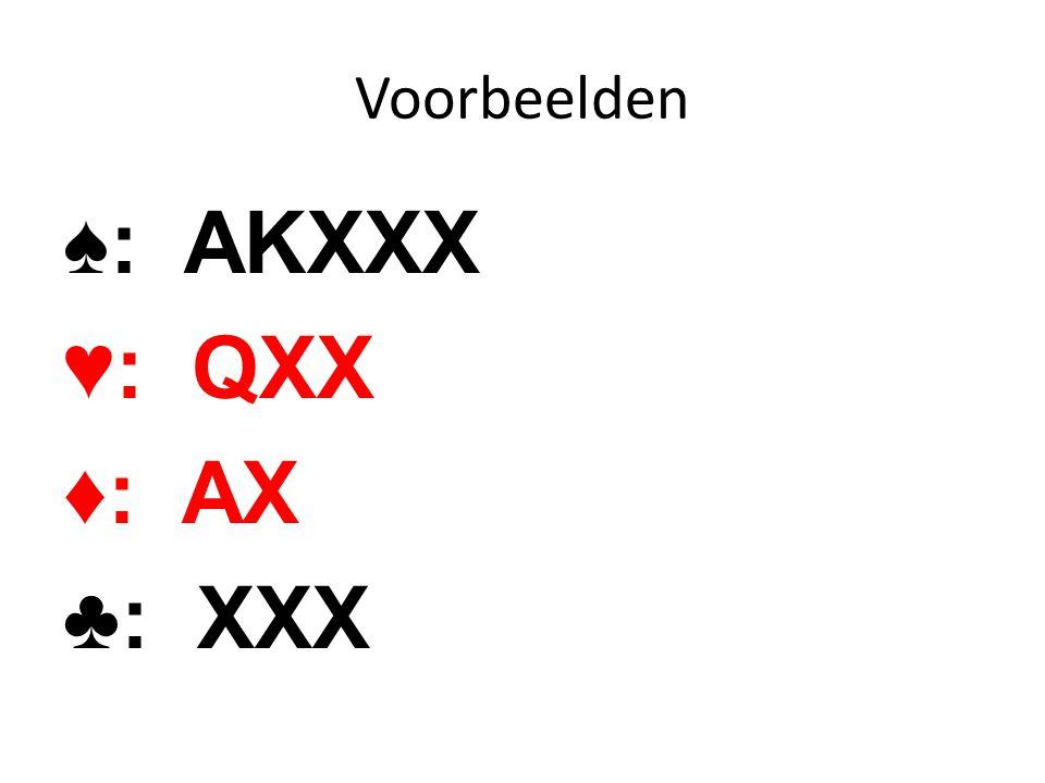 ♠: AKXXX ♥: QXX ♦: AX ♣: XXX