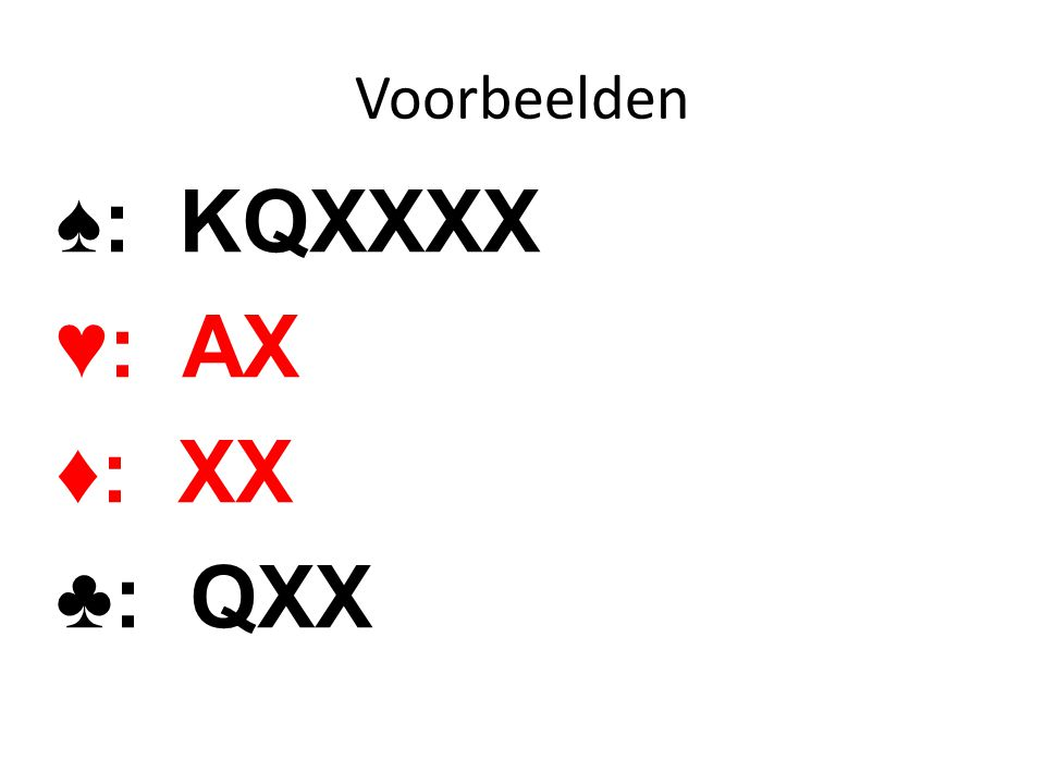 ♠: KQXXXX ♥: AX ♦: XX ♣: QXX