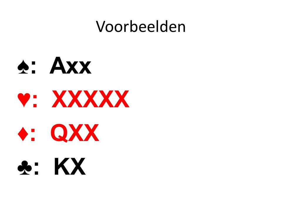 ♠: Axx ♥: XXXXX ♦: QXX ♣: KX