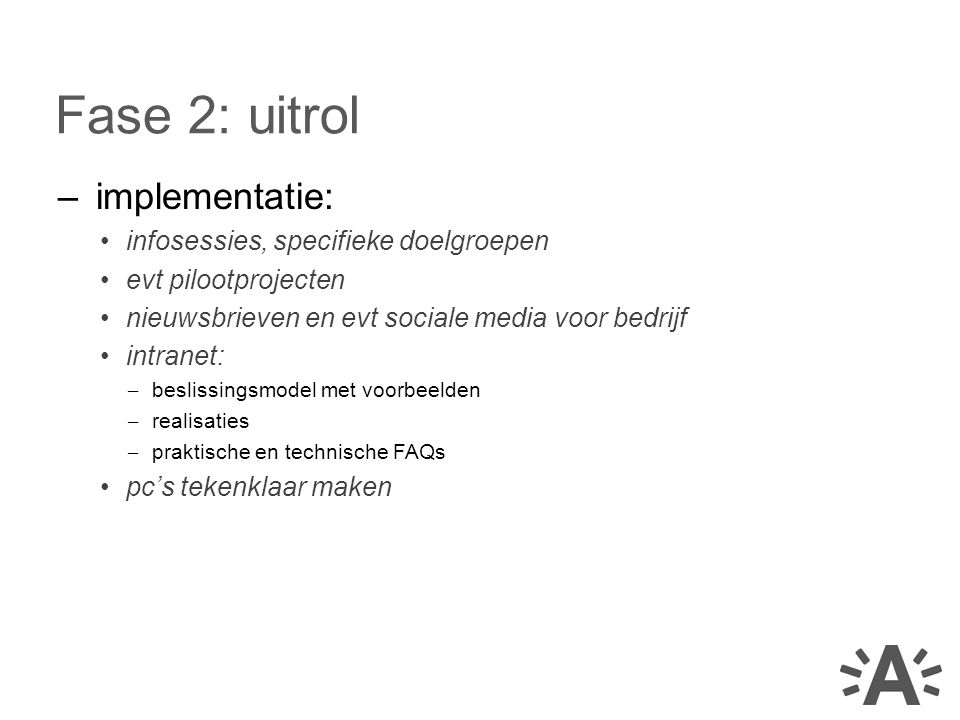 Fase 2: uitrol implementatie: infosessies, specifieke doelgroepen