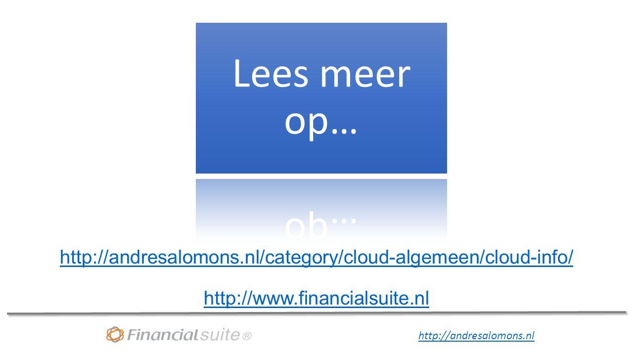 Lees meer op… http://andresalomons.nl/category/cloud-algemeen/cloud-info/ http://www.financialsuite.nl.