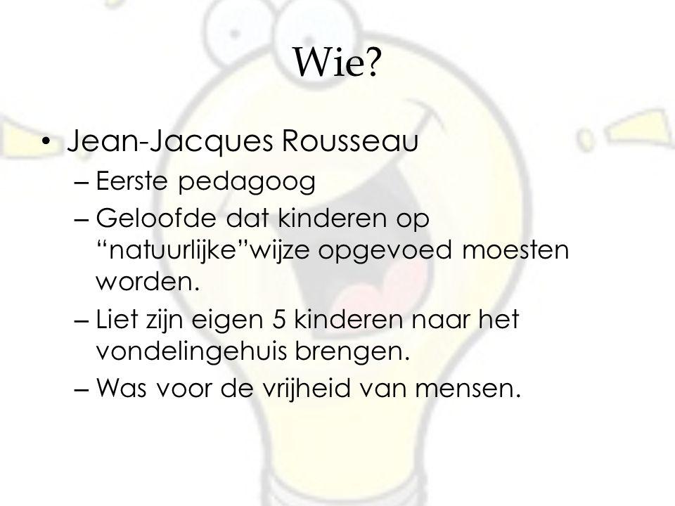 Wie Jean-Jacques Rousseau Eerste pedagoog