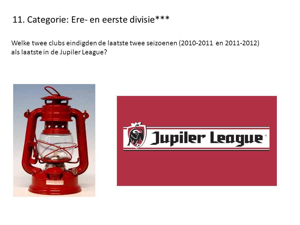 11. Categorie: Ere- en eerste divisie***