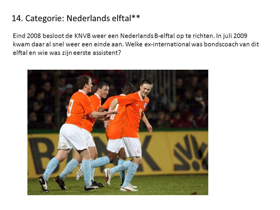 14. Categorie: Nederlands elftal**