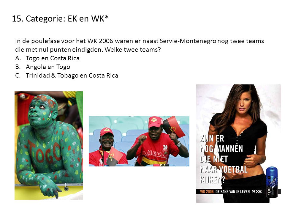 15. Categorie: EK en WK*