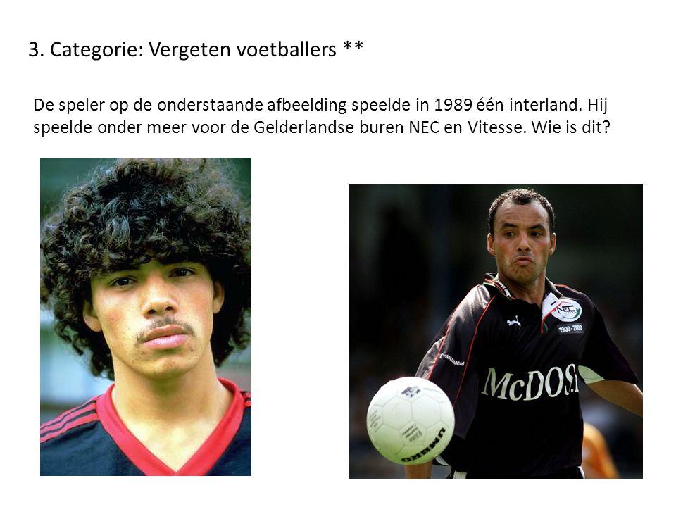 3. Categorie: Vergeten voetballers **