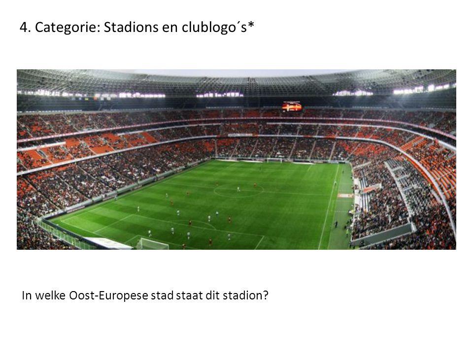 4. Categorie: Stadions en clublogo´s*