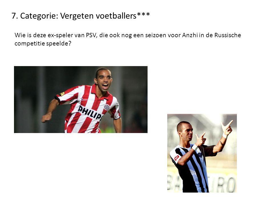 7. Categorie: Vergeten voetballers***