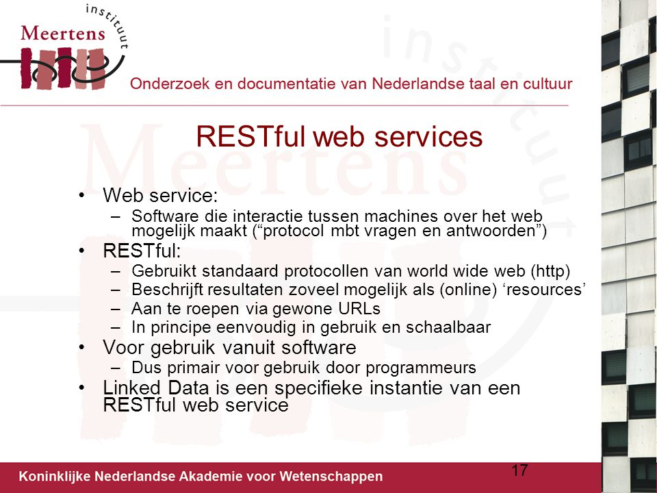 RESTful web services Web service: RESTful: