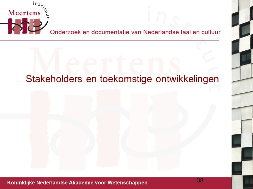 Stakeholders en toekomstige ontwikkelingen