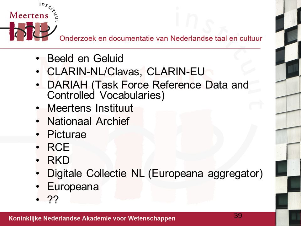 Beeld en Geluid CLARIN-NL/Clavas, CLARIN-EU. DARIAH (Task Force Reference Data and Controlled Vocabularies)