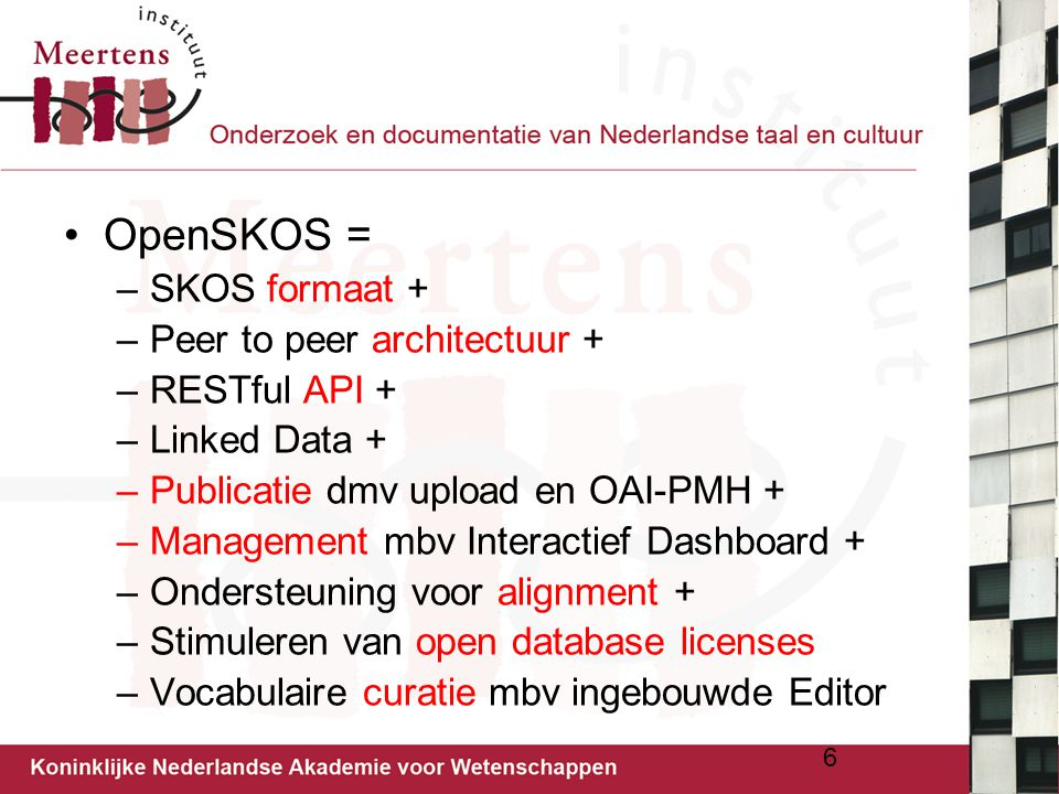 OpenSKOS = SKOS formaat + Peer to peer architectuur + RESTful API +