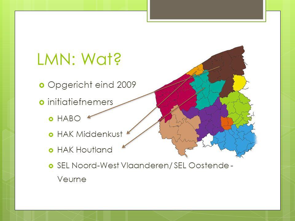 LMN: Wat Opgericht eind 2009 initiatiefnemers HABO HAK Middenkust