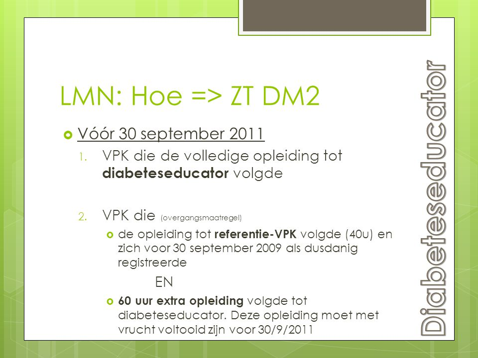 Diabeteseducator LMN: Hoe => ZT DM2 Vóór 30 september 2011