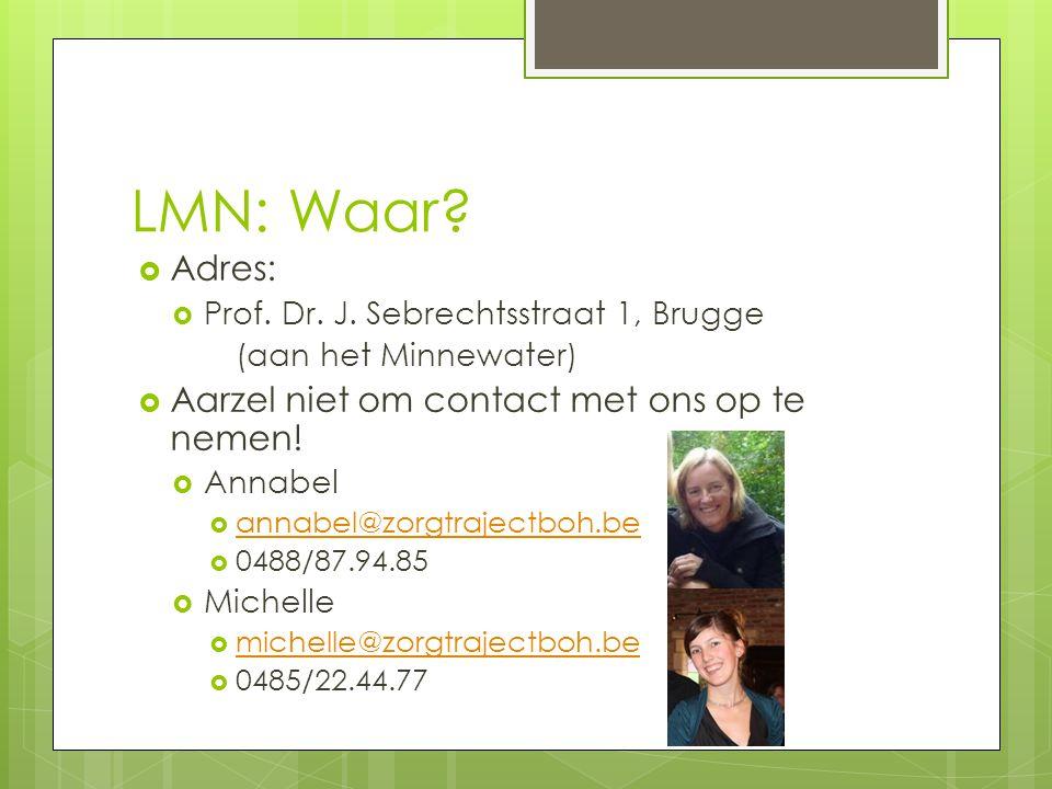 LMN: Waar Adres: Aarzel niet om contact met ons op te nemen!