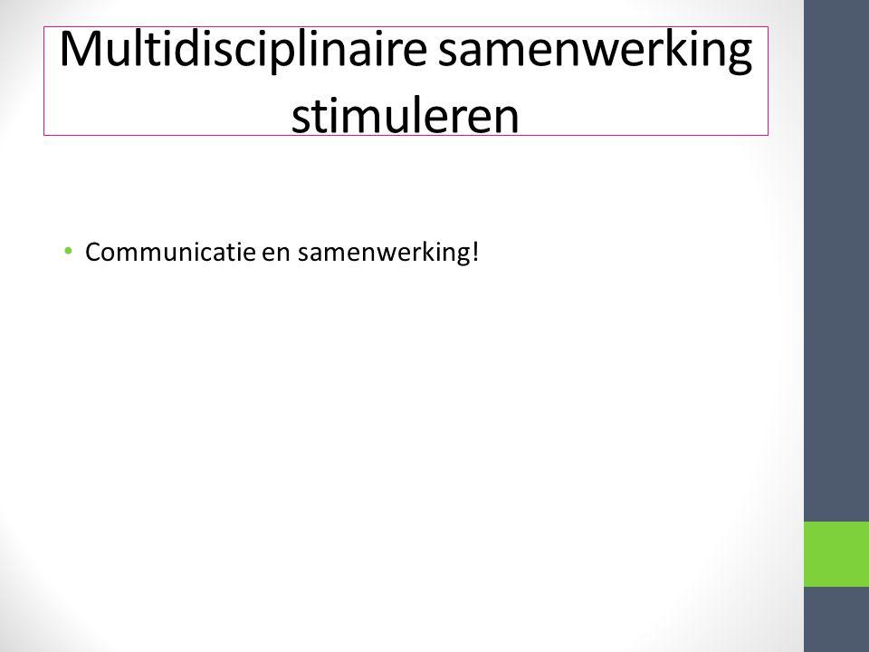 Multidisciplinaire samenwerking stimuleren