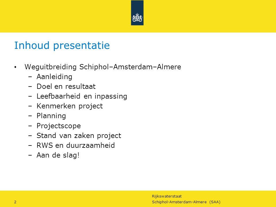 Inhoud presentatie Weguitbreiding Schiphol–Amsterdam–Almere Aanleiding