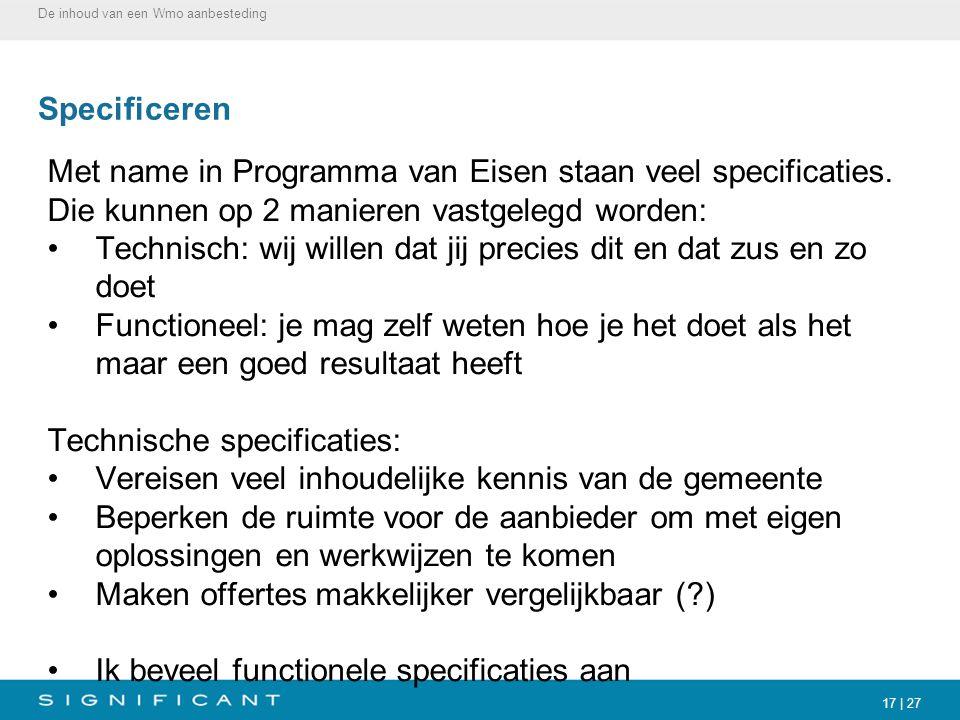 Met name in Programma van Eisen staan veel specificaties.