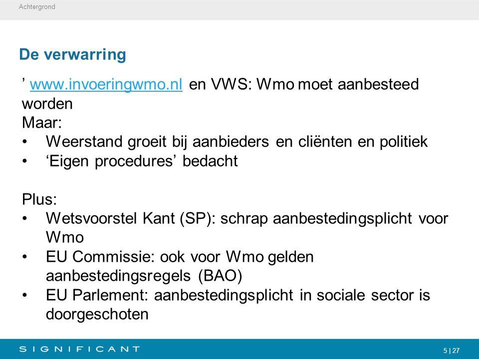 ' www.invoeringwmo.nl en VWS: Wmo moet aanbesteed worden Maar:
