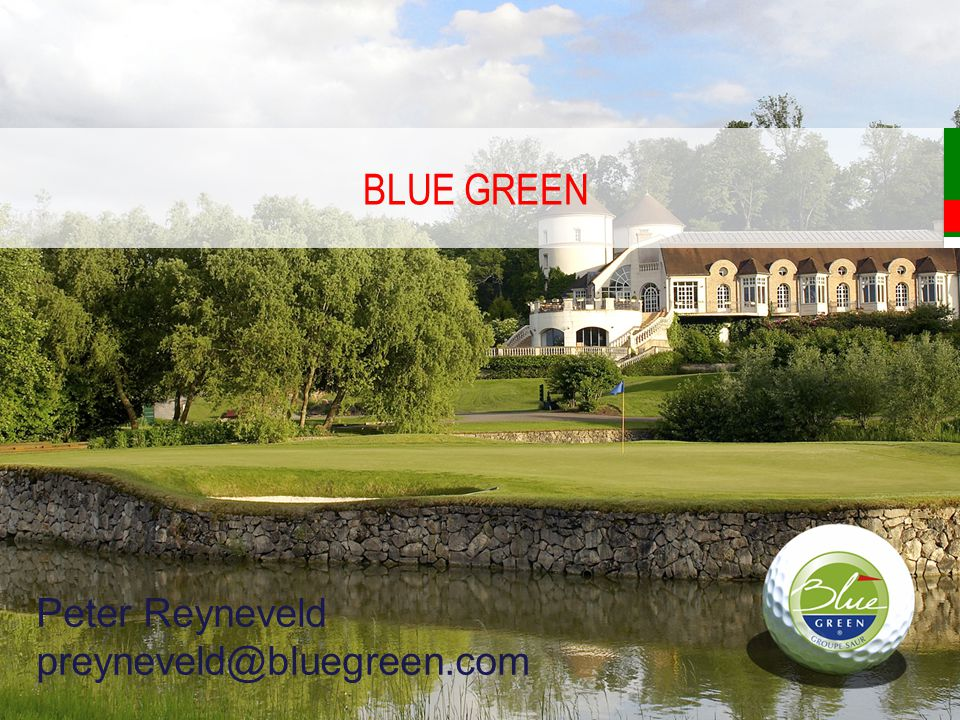 BLUE GREEN Peter Reyneveld preyneveld@bluegreen.com