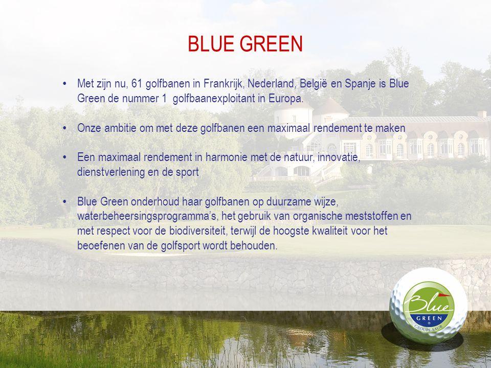 BLUE GREEN Met zijn nu, 61 golfbanen in Frankrijk, Nederland, België en Spanje is Blue Green de nummer 1 golfbaanexploitant in Europa.