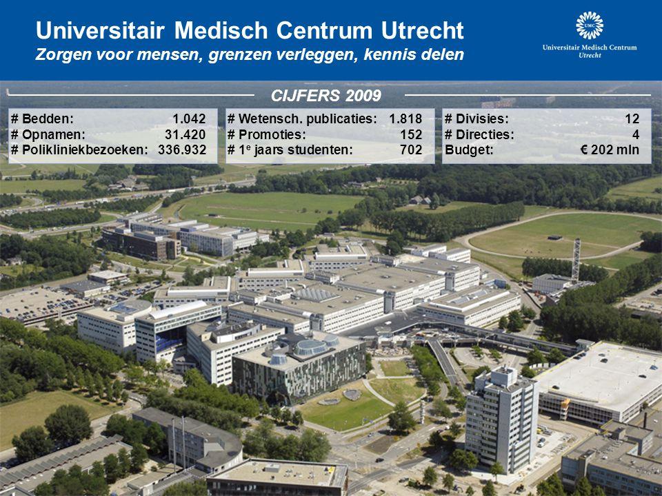 Universitair Medisch Centrum Utrecht Zorgen voor mensen, grenzen verleggen, kennis delen