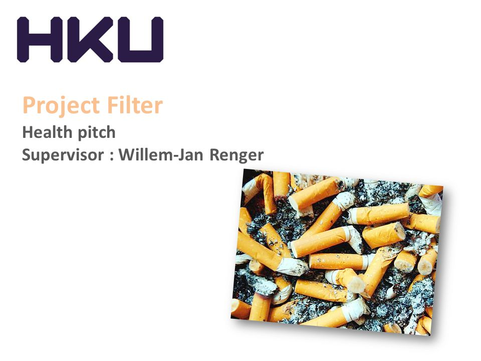 Project Filter Health pitch Supervisor : Willem-Jan Renger
