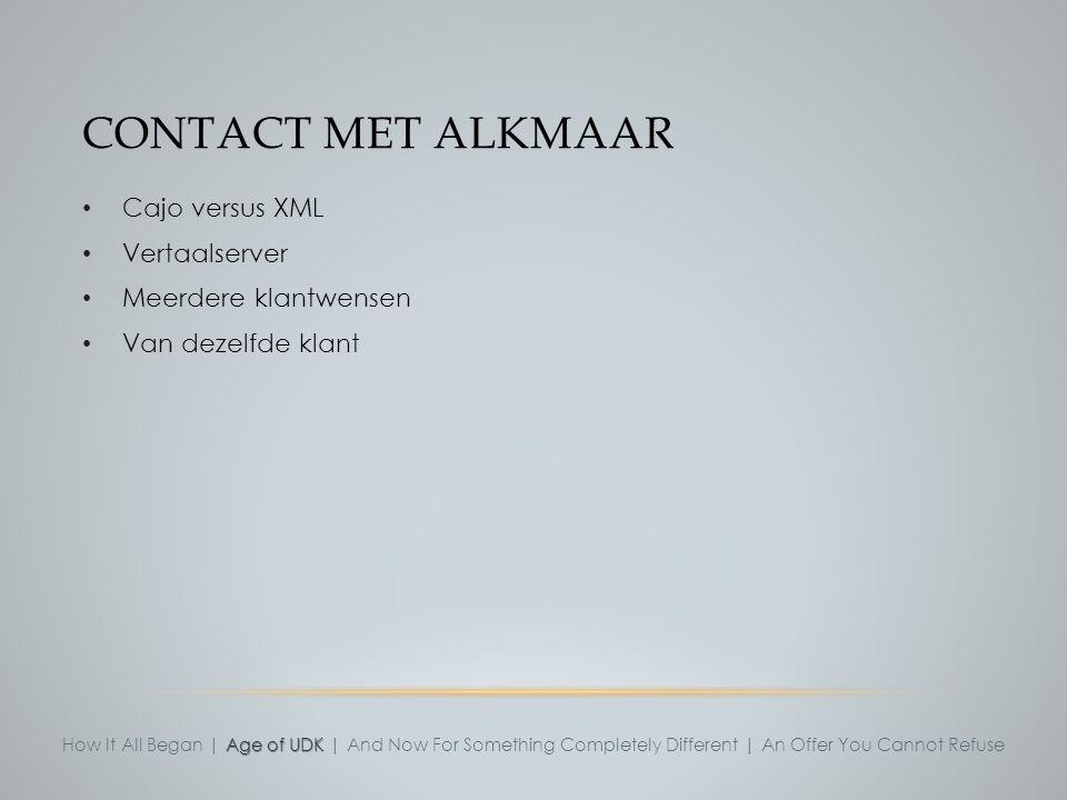 Contact met Alkmaar Cajo versus XML Vertaalserver Meerdere klantwensen