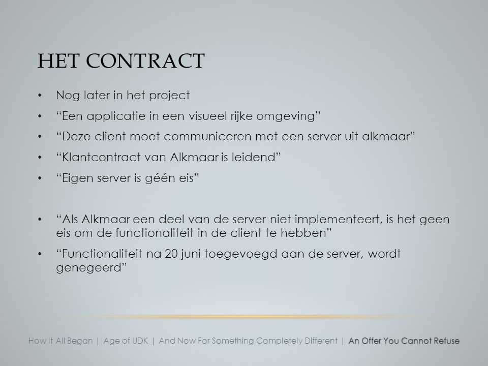 Het contract Nog later in het project