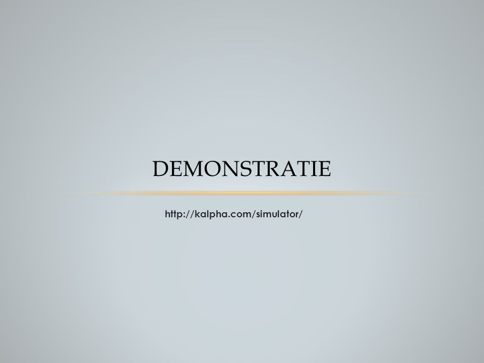 Demonstratie http://kalpha.com/simulator/