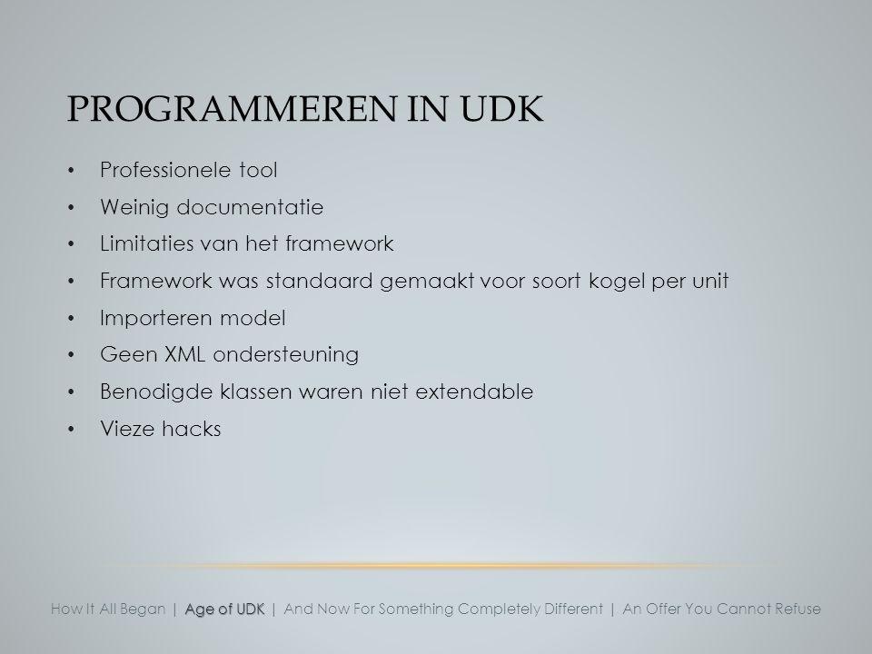 Programmeren in UDK Professionele tool Weinig documentatie