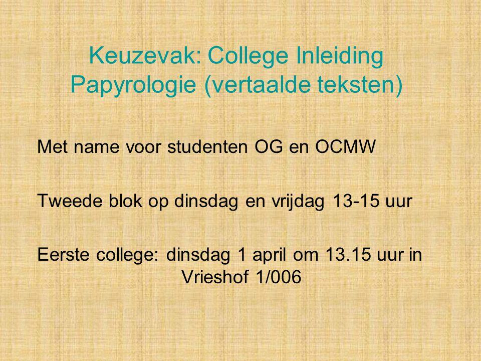 Keuzevak: College Inleiding Papyrologie (vertaalde teksten)