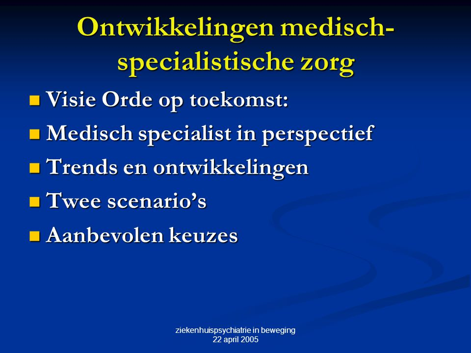 Ontwikkelingen medisch-specialistische zorg