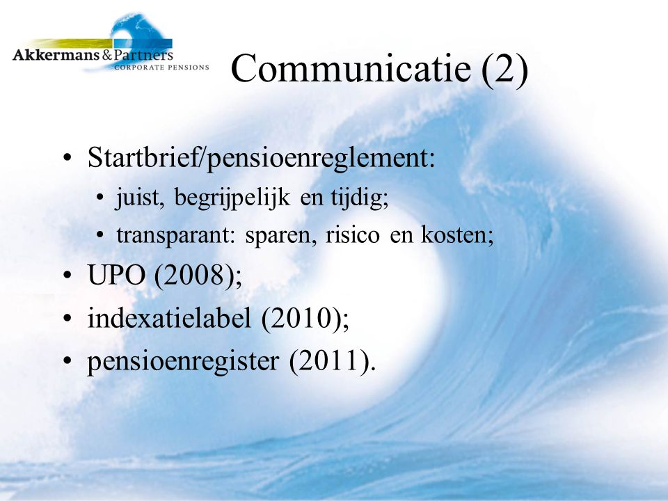 Communicatie (2) Startbrief/pensioenreglement: UPO (2008);