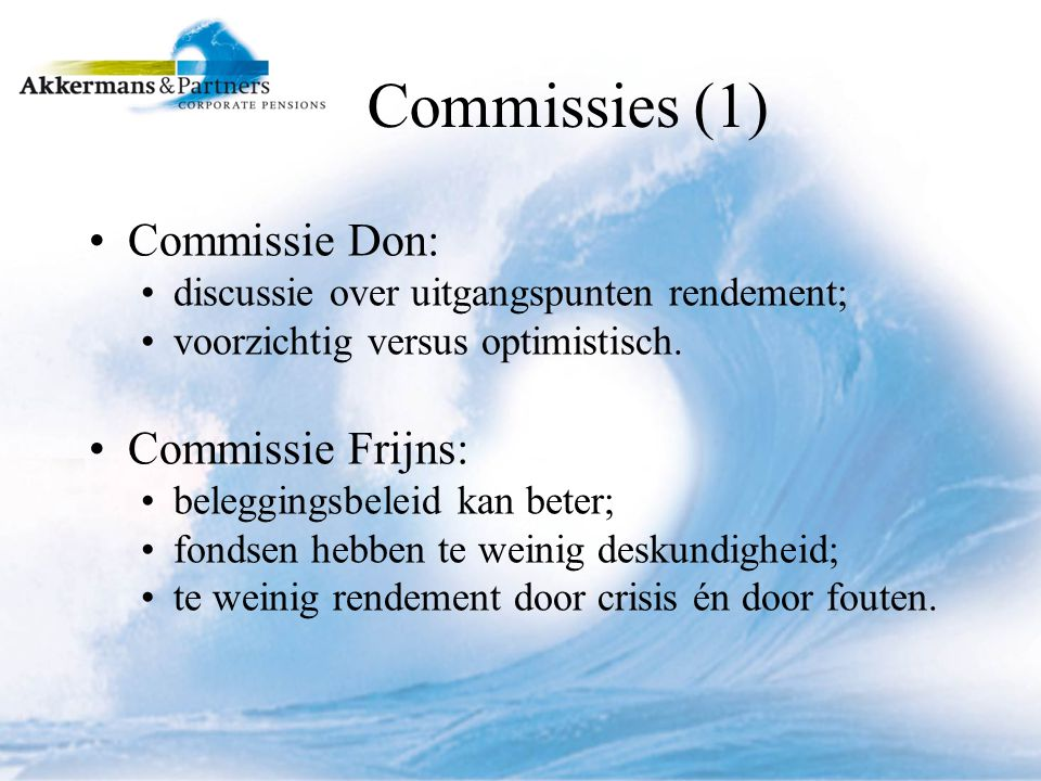 Commissies (1) Commissie Don: Commissie Frijns: