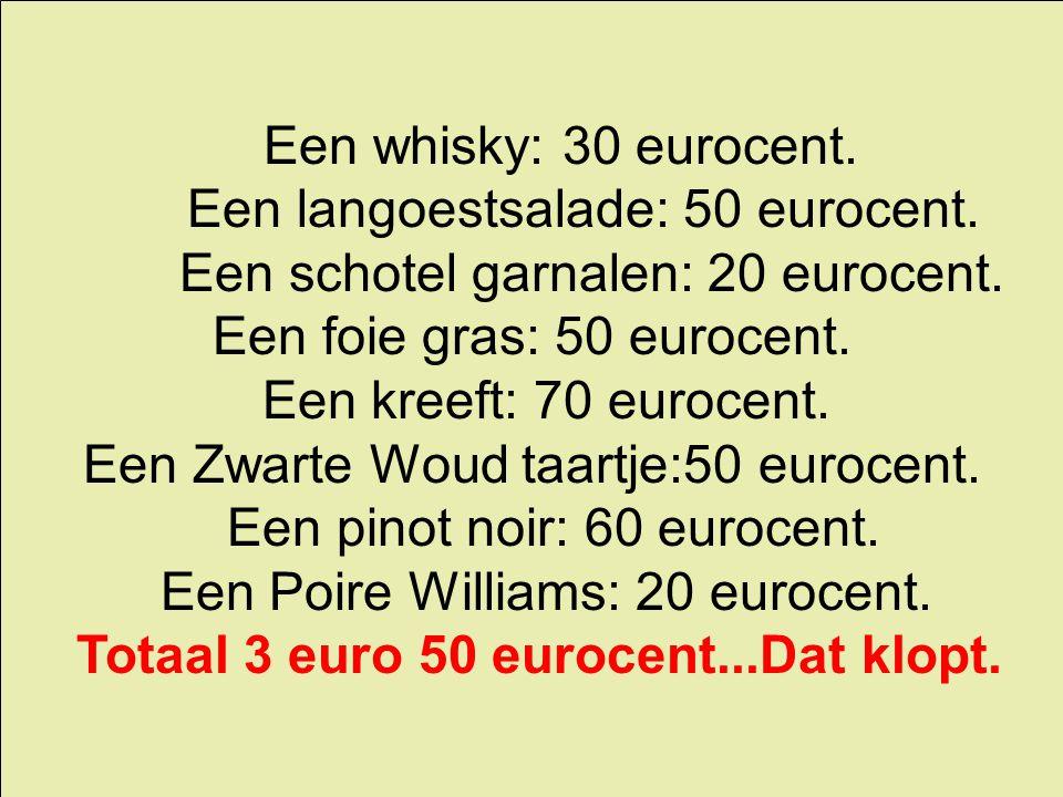 Een langoestsalade: 50 eurocent. Een schotel garnalen: 20 eurocent.