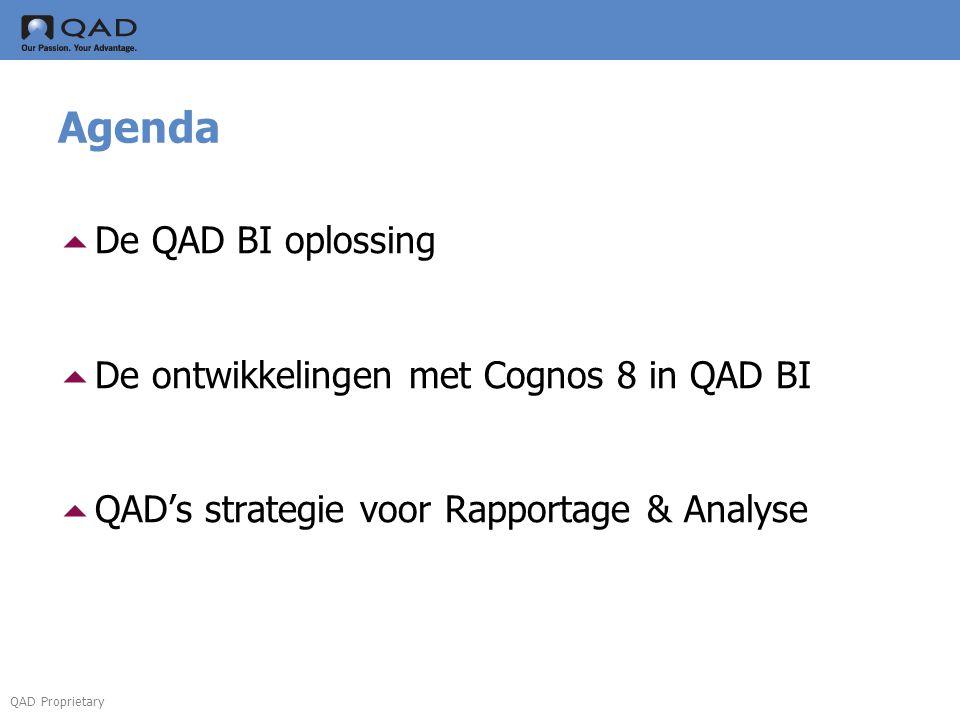 Agenda De QAD BI oplossing De ontwikkelingen met Cognos 8 in QAD BI