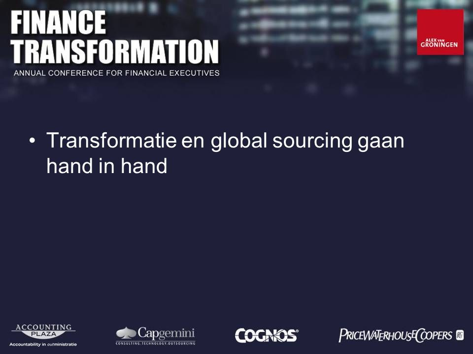 Transformatie en global sourcing gaan hand in hand