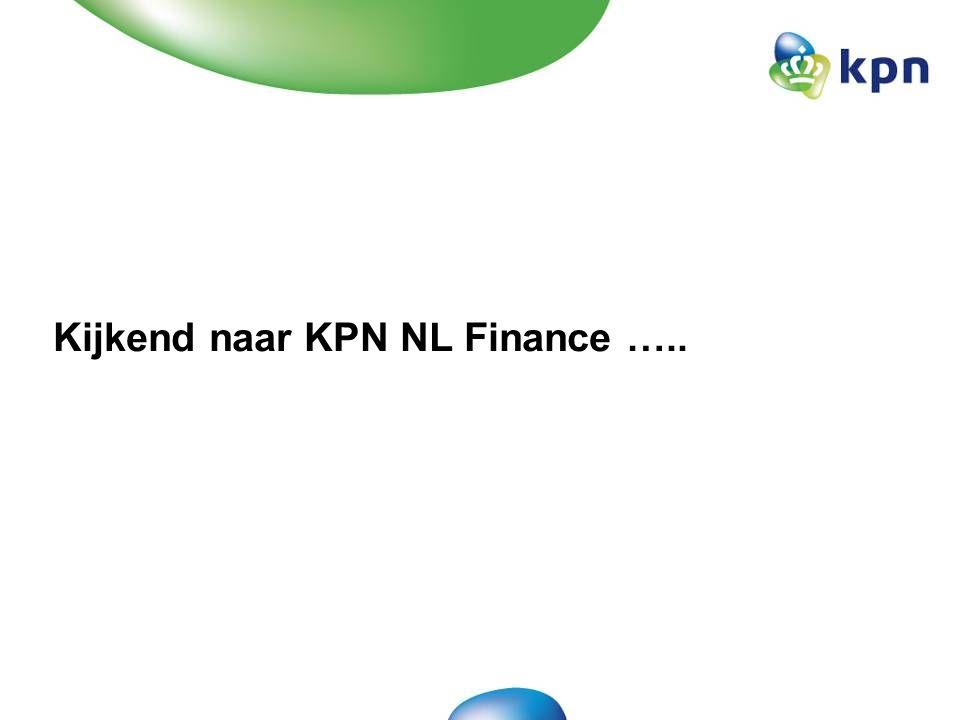 Kijkend naar KPN NL Finance …..