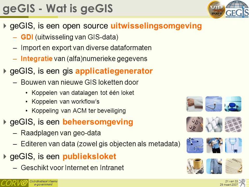 geGIS - Wat is geGIS geGIS, is een open source uitwisselingsomgeving