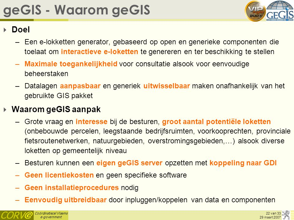 geGIS - Waarom geGIS Doel Waarom geGIS aanpak