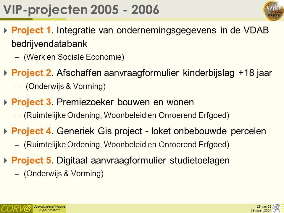VIP-projecten 2005 - 2006 Project 1. Integratie van ondernemingsgegevens in de VDAB bedrijvendatabank.
