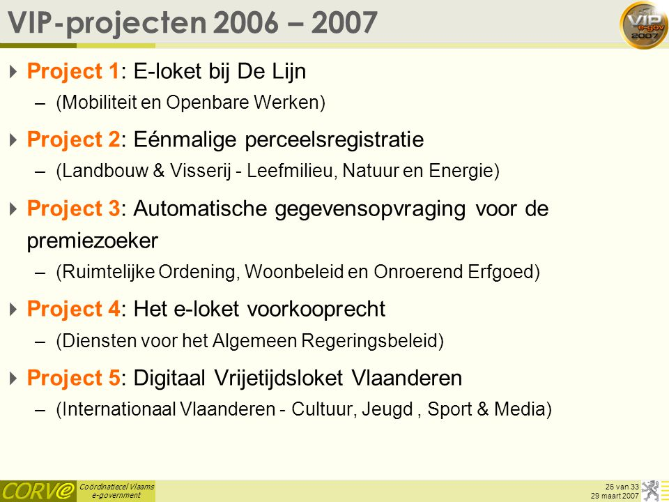 VIP-projecten 2006 – 2007 Project 1: E-loket bij De Lijn