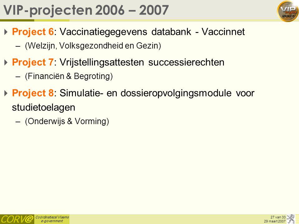 VIP-projecten 2006 – 2007 Project 6: Vaccinatiegegevens databank - Vaccinnet. (Welzijn, Volksgezondheid en Gezin)