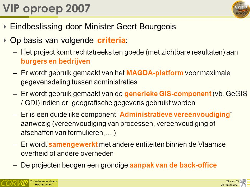 VIP oproep 2007 Eindbeslissing door Minister Geert Bourgeois