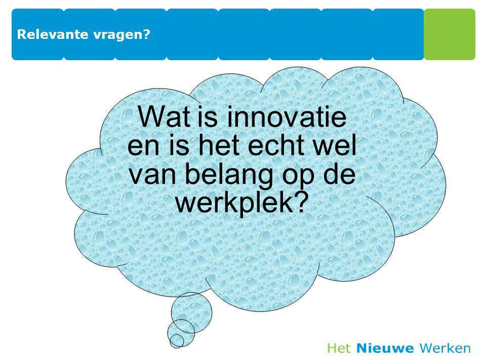 Wat is innovatie en is het echt wel van belang op de werkplek