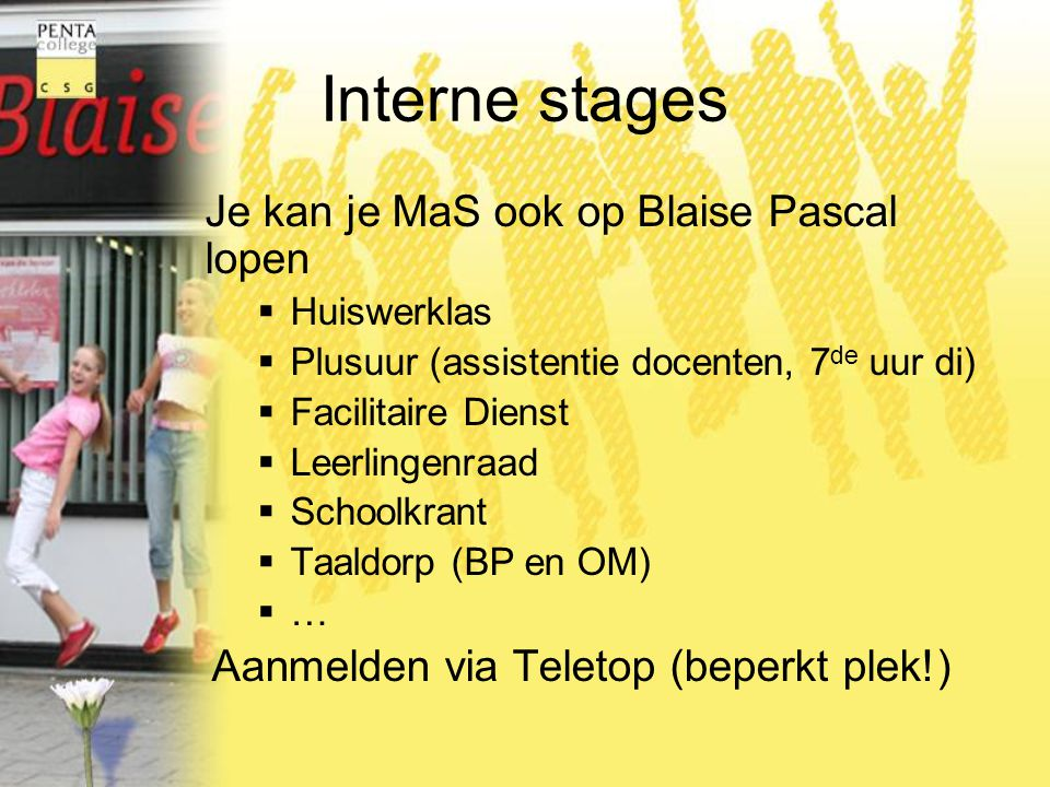 Interne stages Je kan je MaS ook op Blaise Pascal lopen