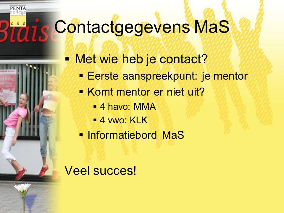 Contactgegevens MaS Met wie heb je contact Veel succes!