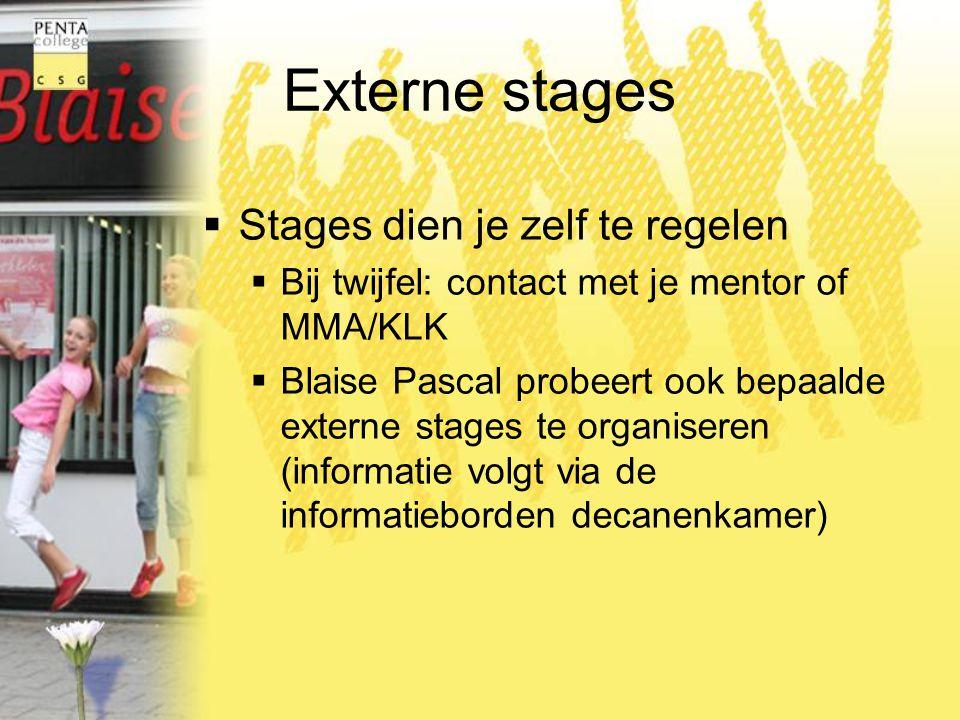 Externe stages Stages dien je zelf te regelen