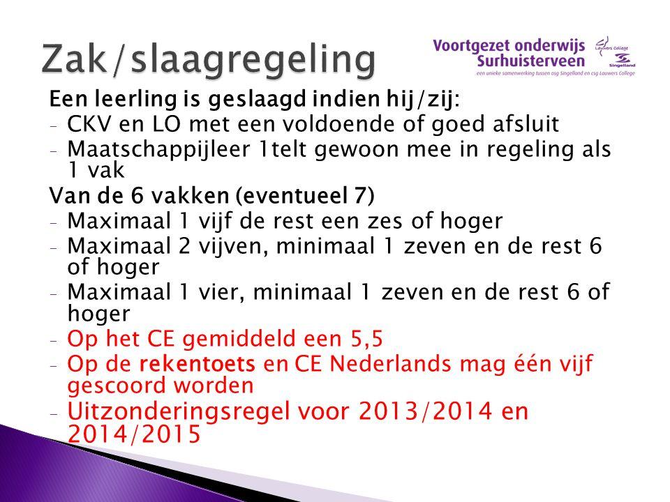 Zak/slaagregeling Uitzonderingsregel voor 2013/2014 en 2014/2015